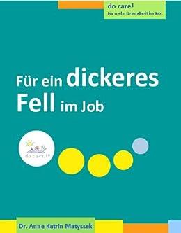 Für ein dickeres Fell im Job (do care! - Für mehr Gesundheit im Job 7) von [Matyssek, Dr. Anne Katrin]