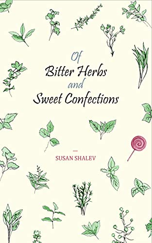 Of Bitter Herbs and Sweet Confections (English Edition)