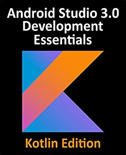 Kotlin Android Studio 3.0 Development Essentials - Android 8 ...