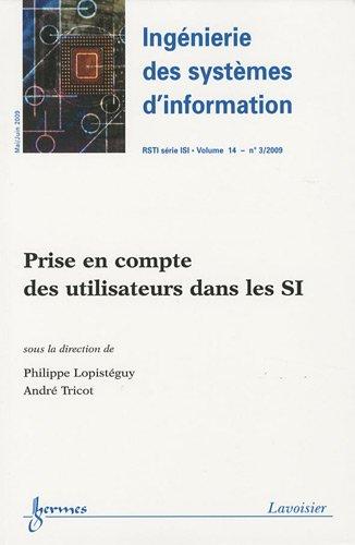 Ingénierie des systèmes d'information, N° 3, Volume 14 : Prise en compte des utilisateurs dans les SI