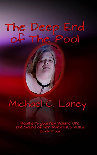 Deep End-pools (The Deep End of the Pool: The Sound of her MASTER'S VOICE Book Four (Heather's Journey) (English Edition))