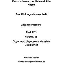 B.A. Bildungswissenschaft Zusammenfassung Modul 2D Kurs 03741 Gegenwartsdiagnosen und soziale Ungleichheit
