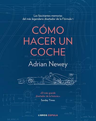 Cómo hacer un coche (Hobbies) por Adrian Newey
