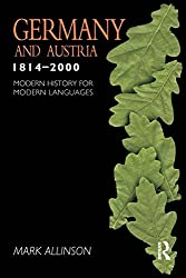 Germany and Austria 1814-2000: Modern History for Modern Languages