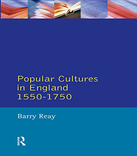 Popular Cultures in England 1550-1750 (Themes In British Social History) por Barry Reay