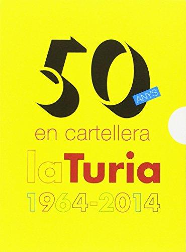 50 anys en cartellera. La Turia 1964-2014 (Catàlegs d'exposicions) por Aa.Vv.