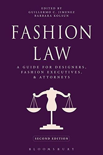 Fashion Law: A Guide for Designers, Fashion Executives, and Attorneys por Guillermo C. Jimenez