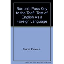 Barron's Pass Key to the Toefl: Test of English As a Foreign Language