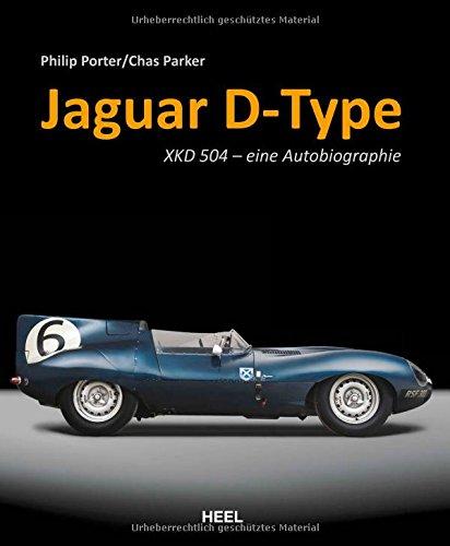 Jaguar D-Type: Die Autobiografie von XKD 504 (limitiert) -