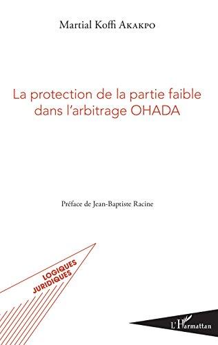 La protection de la partie faible dans l'arbitrage OHADA par Martial Koffi Akakpo