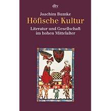 Höfische Kultur: Literatur und Gesellschaft im hohen Mittelalter