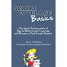 Script Coverage Basics: The Quick Fundamentals of How to Write Script Coverage and Become a Paid Script Reader (English Edition)