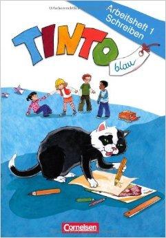 TINTO 1 und 2 - Aktuelle blaue Ausgabe: 1. Schuljahr - Arbeitsheft 1 Schreiben: Inkl. Buchstabenhaus ( Februar 2011 )