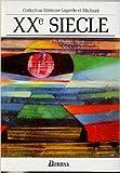xxe si?cle les grands auteurs fran?ais anthologie et histoire litt?raire de dani?le besson leaud andr? lagarde laurent michard 1 mars 1993