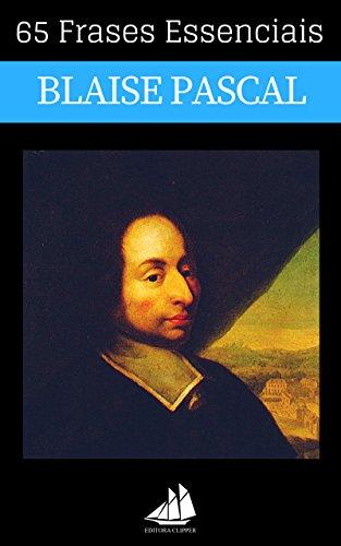 65 Frases Essenciais De Blaise Pascal Portuguese Edition