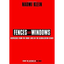 Fences and windows: Dispatches from the front lines of the globalization debate by Naomi Klein (2002-12-26)
