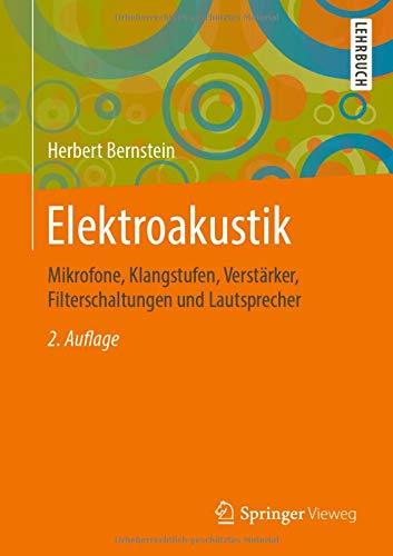 Elektroakustik: Mikrofone, Klangstufen, Verstärker, Filterschaltungen und Lautsprecher