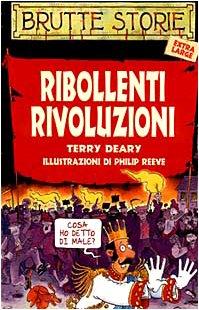 Ribollenti rivoluzioni. Ediz. illustrata