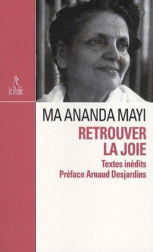 Retrouver la joie : Présence de Mâ Anandamayi par Patrick Mandala