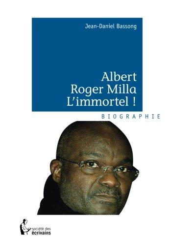 Albert Roger Milla - L'immortel !