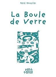 La boule de verre par René Rouquier