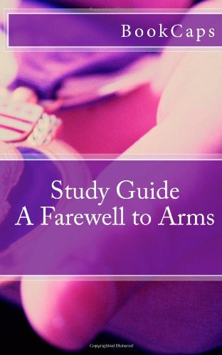 A Farewell to Arms: A BookCaps Study Guide