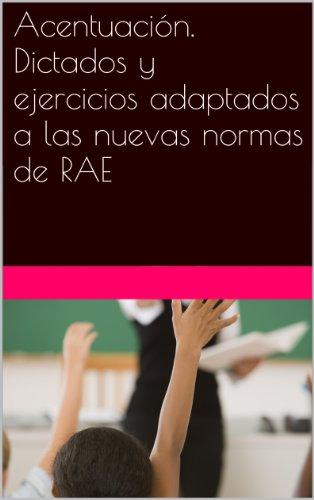 Portada del libro ACENTUACIÓN.. Dictados y ejercicios adaptados a las nuevas normas de la  RAE
