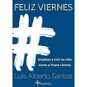 # Feliz Viernes: Empieza a vivir tu vida como si fuese viernes