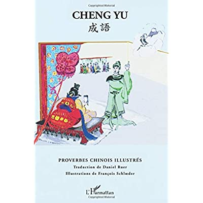 CHENG YU: Proverbes chinois illustrés