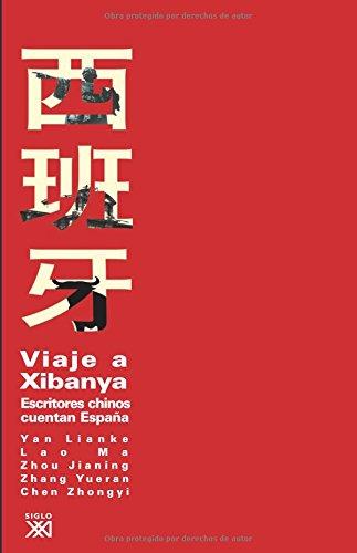 Viaje a Xibanya: Escritores chinos cuentan España por Yan Lianke