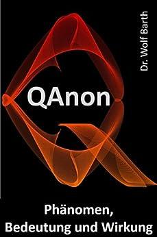 QAnon – Phänomen, Bedeutung und Wirkung