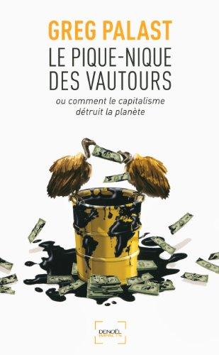 Le Pique-nique des vautours ou Comment le capitalisme détruit la planète