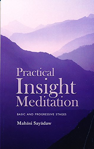 Practical Insight Meditation (Basic and Progressive Stages)