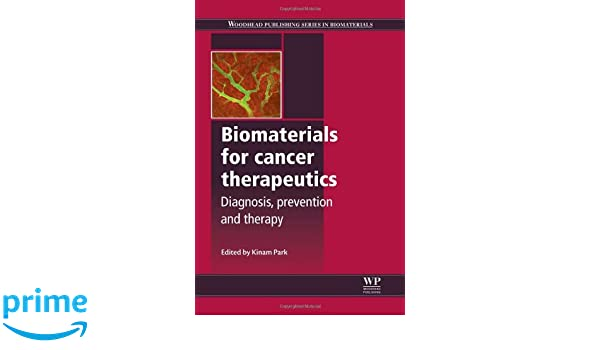 Biomaterials for Cancer Therapeutics. Diagnosis, Prevention and Therapy