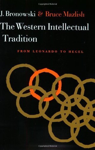 Western Intellectual Tradition: From Leonardo to Hegel 1ST by Jacob Bronowski, Bruce Mazlish (1962) Paperback
