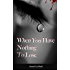 When You Have Nothing To Lose (My Life With Bipolar Book 1)