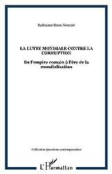La lutte mondiale contre la corruption : De l'empire romain à l'ère de la mondialisation