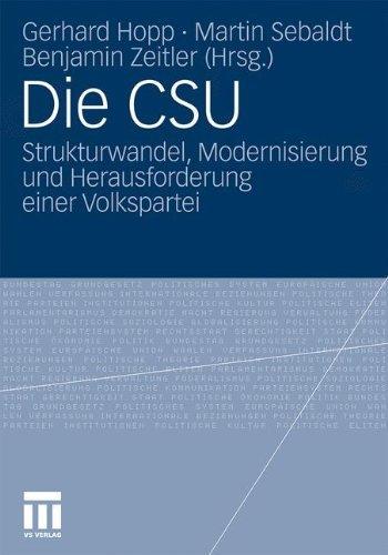 (Die CSU: Strukturwandel, Modernisierung und Herausforderungen einer Volkspartei)