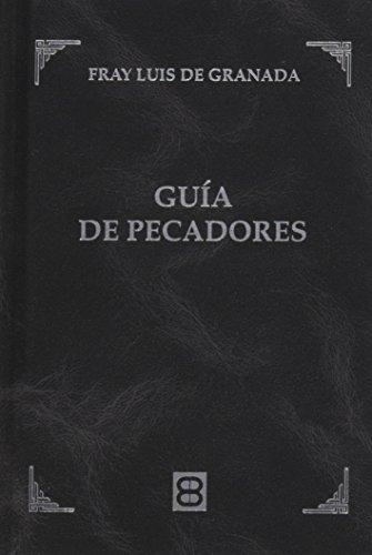 Descargar Libro Guia de Pecadores (Palabras de Oro) de FRAY LUIS DE GRANADA