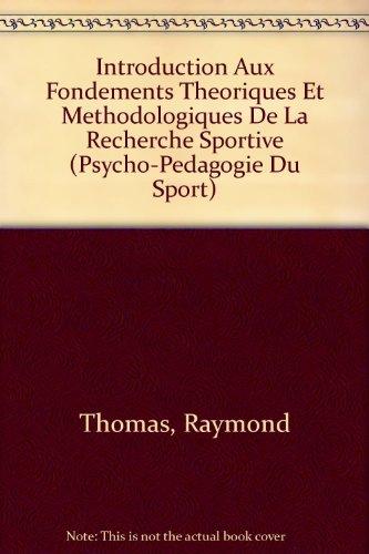 Introduction aux fondements théoriques et méthodologiques de la recherche sportive par Thomas