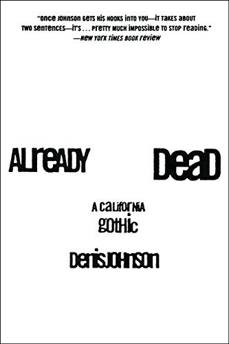 Already Dead: A California Gothic por Denis Johnson