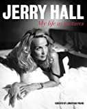 [Jerry Hall: My Life in Pictures] (By: Jerry Hall) [published: October, 2010]