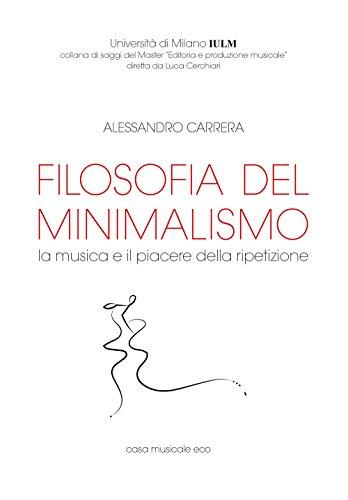 Filosofia del minimalismo. La musica e il piacere della ripetizione (Saggi del Master Editoria e produzione musicale)