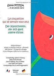 Le coquelicot qui se sentait tout seul / Der klatschmohn, der sich ganz alleine fühlte : Edition bilingue / Zweisprachige Ausgabe