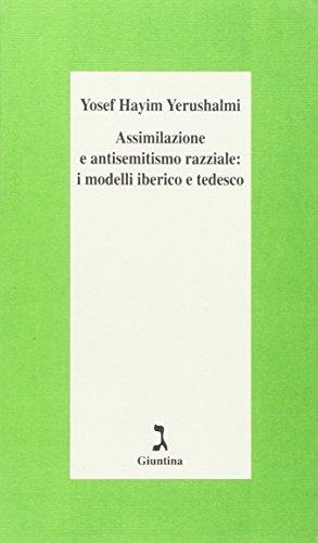 Assimilazione e antisemitismo razziale: i modelli iberico e tedesco di Yosef H. Yerushalmi