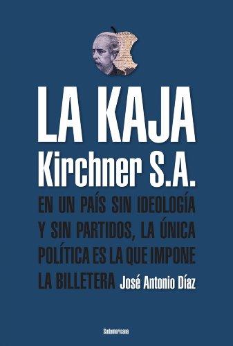 La Kaja: Kirchner S.A