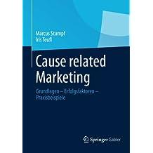 Cause related Marketing: Grundlagen - Erfolgsfaktoren - Praxisbeispiele