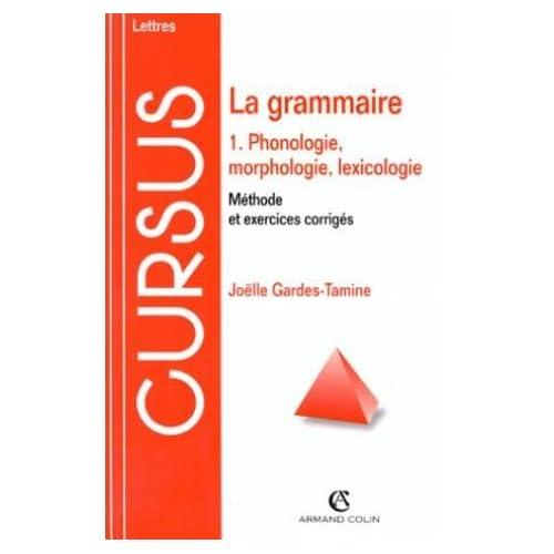 La grammaire, tome 1 : Phonologie, morphologie, lexicologie, 3e édition