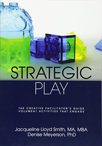 Strategic Play: The Creative Facilitator's Guide por Jacqueline Lloyd Smith