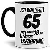 Geburtstags-Tasse Ich Bin 65 mit 47 Jahren Erfahrung Innen & Henkel Schwarz/Geburtstags-Geschenk/Geschenkidee / Scherzartikel